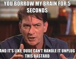 Can't handle it - Charlie Sheen